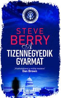 Steve Berry: A tizennegyedik gyarmat -  (Könyv)