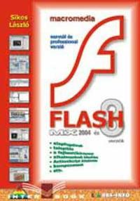 Sikos László: Macromedia Flash MX 2004 és 8 verziók - MX 2004 ÉS 8 VERZIÓK -  (Könyv)