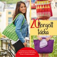 Ella Hartmann, Elke Reith, Sabine Schidelko: 20 horgolt táska - Kezdőknek és haladóknak, elegáns és sportos stílusokhoz, ünnep- és hétköznapokra -  (Könyv)
