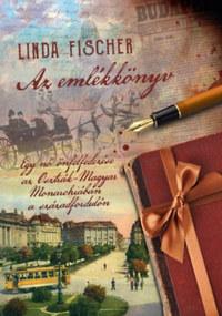 Linda Fischer: Az emlékkönyv - Egy nő önfelfedezése az Osztrák-Magyar Monarchiában a századfordulón -  (Könyv)