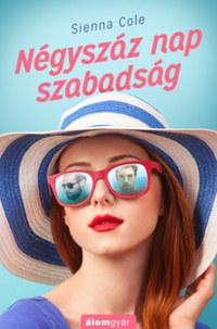 Sienna Cole: Négyszáz nap szabadság -  (Könyv)