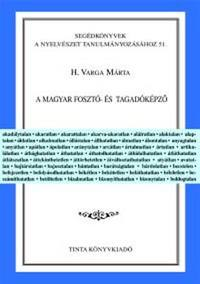 H. Varga Márta: A magyar fosztó- és tagadóképző -  (Könyv)