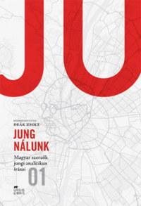 Jung nálunk I. - Magyar szerzôk jungi analitikus írásai -  (Könyv)