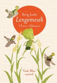 Berg Judit: Lengemesék - Tavasz a Nádtengeren - 2. kiadás -  (Könyv)