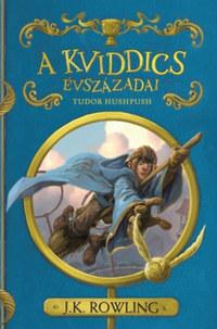 J. K. Rowling: A kviddics évszázadai -  (Könyv)