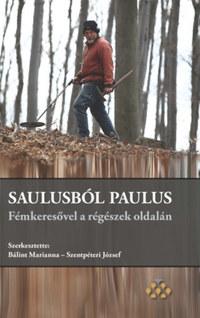 Saulusból Paulus - Fémkeresővel a régészek oldalán -  (Könyv)