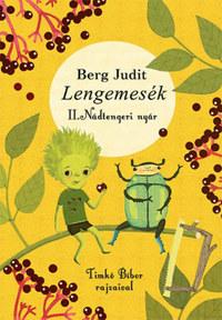 Berg Judit: Lengemesék - Nádtengeri Nyár - 2. kiadás -  (Könyv)