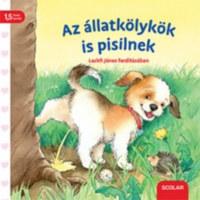 Regina Schwarz: Az állatkölykök is pisilnek -  (Könyv)