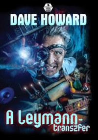 Dave Howard: A Leymann-transzfer -  (Könyv)