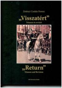 """Zetényi Csukás Ferenc: """"Visszatért"""" - Trianon és revízió -  (Könyv)"""