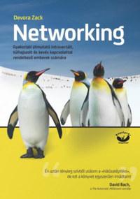 Devora Zack: Networking - Gyakorlati útmutató introvertált, túlhajszolt és kevés kapcsolattal rendelkező emberek számára -  (Könyv)