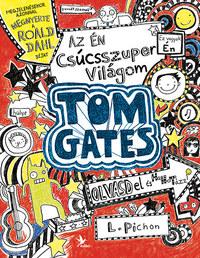 Liz Pichon: Az én csúcsszuper világom - Tom Gates -  (Könyv)