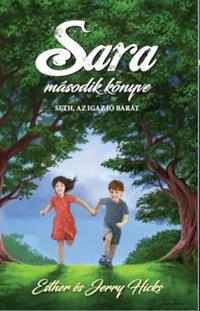 Esther Hicks, Jerry Hicks: Sara második könyve - Seth, az igaz jó barát -  (Könyv)
