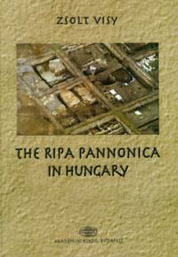 Visy Zsolt: The Ripa Pannonica in Hungary -  (Könyv)