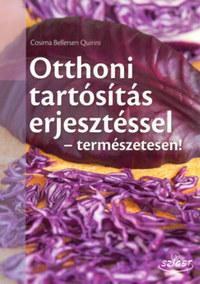Cosima Bellersen Quirini: Otthoni tartósítás erjesztéssel - természetesen! -  (Könyv)