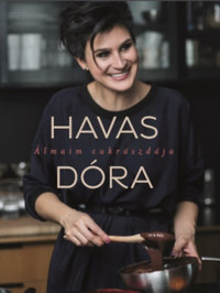 Havas Dóra: Álmaim cukrászdája -  (Könyv)