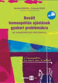 FranÇois Roux, Michéle Boiron: Bevált homeopátiás ajánlások gyakori problémákra - 43 homeopátiás protokoll -  (Könyv)