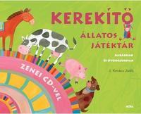 J. Kovács Judit (szerk.): Kerekítő - állatos játéktár zenei CD-vel - Babáknak és óvodásoknak -  (Könyv)