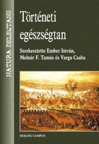 Molnár F. Tamás, Ember István, Varga Csaba: Történeti egészségtan -  (Könyv)