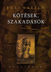 Füzi László: Kötések, szakadások - HÁRMASKÖNYV -  (Könyv)