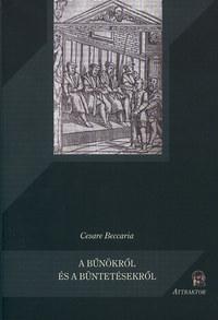 Cesare Beccaria: A bűnökről és a büntetésekről -  (Könyv)