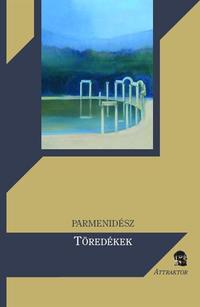 Parmenidész: Töredékek -  (Könyv)