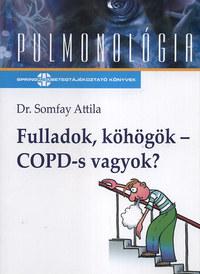 Somfay Attila: Fulladok, köhögök - COPD-s vagyok? -  (Könyv)
