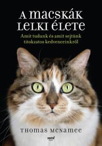 Thomas Mcnamee: A macskák lelki élete - Amit tudunk és amit sejtünk titokzatos kedvenceinkről -  (Könyv)