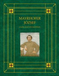 Perger Gyula: Mayrhofer József - Győr első fényképésze -  (Könyv)