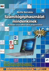 Bártfai Barnabás: Számítógéphasználat mindenkinek - Windows 10 és Office 2016 programokkal -  (Könyv)