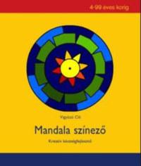Vigyázó Cili: Mandala színező - Kreatív készségfejlesztő 4-99 éves korig -  (Könyv)