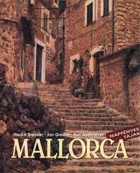 Hauke Dressler, Jan Greune, Ralf Nestmeyer: Mallorca - Napfényes tájak -  (Könyv)