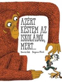 Davide Cali: Azért késtem az iskolából, mert... -  (Könyv)
