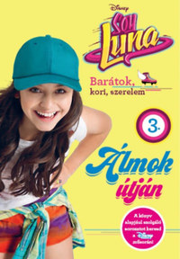 Soy Luna 3. Álmok útján -  (Könyv)