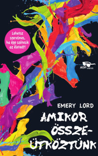 Emery Lord: Amikor összeütköztünk -  (Könyv)