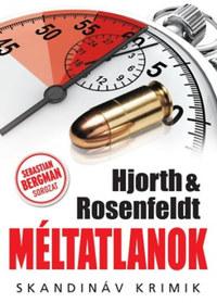 Michael Hjorth & Hans Rosenfeldt: Méltatlanok -  (Könyv)