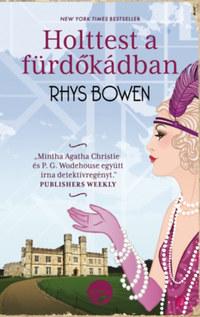 Rhys Bowen: Holttest a fürdőkádban -  (Könyv)