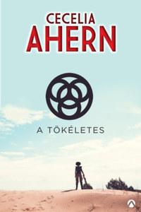 Cecelia Ahern: A Tökéletes -  (Könyv)