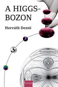 Horváth Dezső: A Higgs-bozon -  (Könyv)