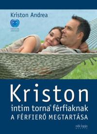 Kriston Andrea: Kriston intim torna férfiaknak - A férfierő megtartása - 2. kiadás -  (Könyv)