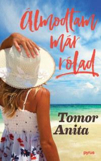 Tomor Anita: Álmodtam már rólad -  (Könyv)