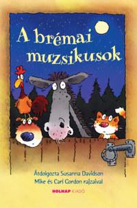 Susanna Davidson: A brémai muzsikusok -  (Könyv)