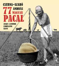 Cserna-Szabó András: 77 magyar pacal - Avagy a gyomor csodálatos élete -  (Könyv)