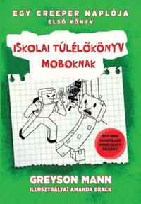 Greyson Mann: Iskolai túlélőkönyv moboknak - Egy creeper naplója - első könyv -  (Könyv)