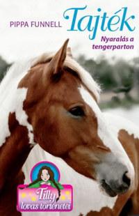 Pippa Funnell: Tajték - Nyaralás a tengerparton - Tilly lovas történetei 8. -  (Könyv)