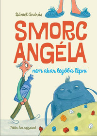 Dániel András: Smorc Angéla nem akar legóba lépni -  (Könyv)