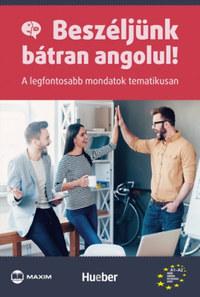 John Stevens, Penner Orsolya: Beszéljünk bátran angolul! - A legfontosabb mondatok tematikusan -  (Könyv)