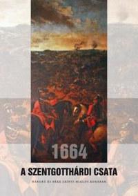 1664 - A szentgotthárdi csata - Háború és béke Zrínyi Miklós korában -  (Könyv)
