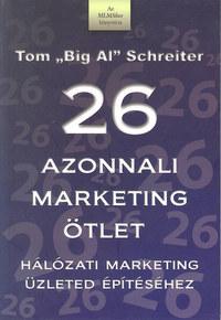 Tom Schreiter: 26 azonnali marketing ötlet - Hálózati marketing üzleted épíréséhez -  (Könyv)