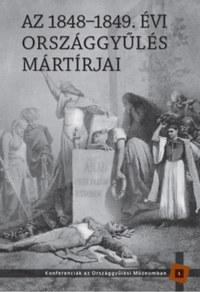 Bellavics István (szerk.), Kedves Gyula (szerk.): Az 1848-1849. évi országgyűlés mártírjai -  (Könyv)